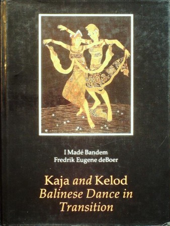 First  cover of 'KAJA AND KELOD. BALINESE DANCE IN TRANSITION.'