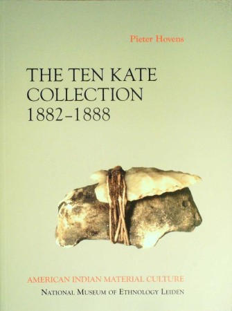 First  cover of 'THE TEN KATE COLLECTION 1882 - 1888. AMERICAN INDIAN MATERIAL CULTURE.'