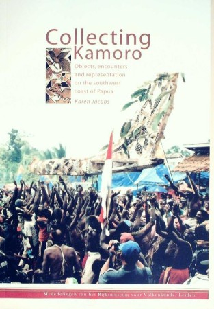 First  cover of 'COLLECTING KAMORO: OBJECTS, ENCOUNTERS AND REPRESENTATION ON THE SOUTHWEST COAST OF PAPUA.'