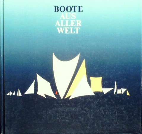 First  cover of 'BOOTE AUS ALLER WELT.'