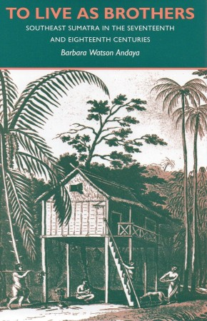 First  cover of 'TO LIVE AS BROTHERS. SOUTHEAST SUMATRA IN THE SEVENTEENTH AND EIGHTEENTH CENTURIES.'
