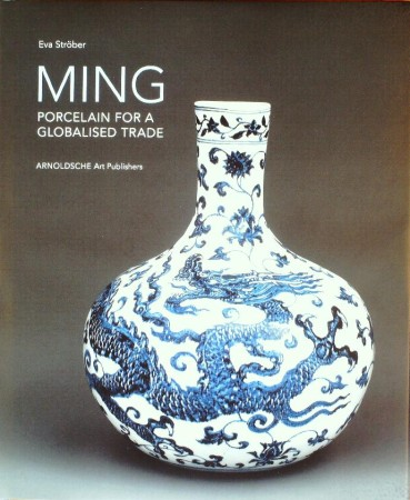 First  cover of 'MING. PORCELAIN FOR A GLOBALIZED TRADE.'