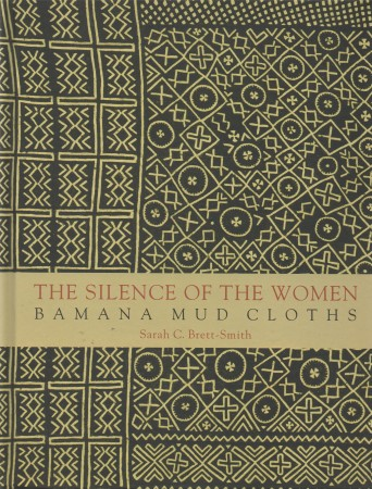 First  cover of 'THE SILENCE OF THE WOMEN. BAMANA MUD CLOTHS.'