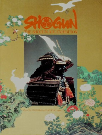 First  cover of 'THE SHOGUN AGE EXHIBITION. FROM TOKUGAWA ART MUSEUM.'
