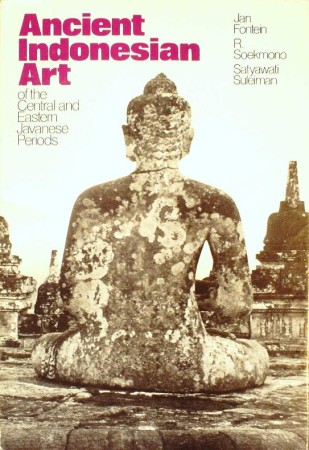 First  cover of 'ANCIENT INDONESIAN ART OF THE CENTRAL AND EASTERN JAVANESE PERIODS. (Hardback ed.).'