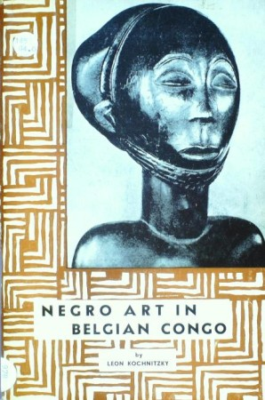 First  cover of 'NEGRO ART IN BELGIAN CONGO. (4th revised edition).'