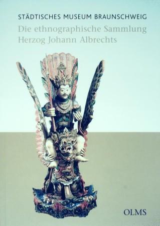 Haase, Evelin. DIE ETHNOGRAPHISCHE SAMMLUNG HERZOG JOHANN ALBRECHTS. SOUVENIRS EINER FÜRSTLICHEN HOCHZEITSREISE.