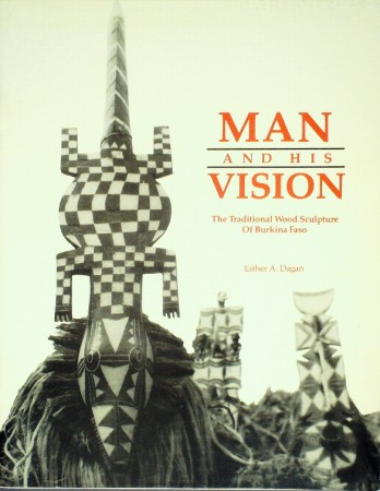 First  cover of 'MAN AND HIS VISION. THE TRADITIONAL WOOD SCULPTURE OF BURKINA FASO/'