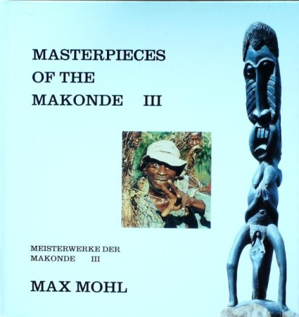 First  cover of 'MASTERPIECES OF THE MAKONDE, VOL. 3. EBONY SCULPTURES FROM EAST AFRICA, A COMPREHENSIVE PHOTO-DOCUMENTATION.'