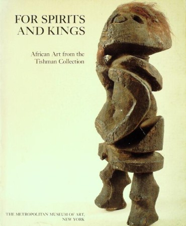 First  cover of 'FOR SPIRITS AND KINGS. AFRICAN ART FROM THE TISHMAN COLLECTION.'
