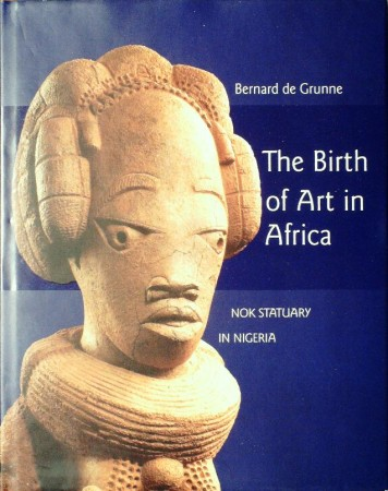 First  cover of 'THE BIRTH OF ART IN BLACK AFRICA. NOK STATUARY IN NIGERIA.'