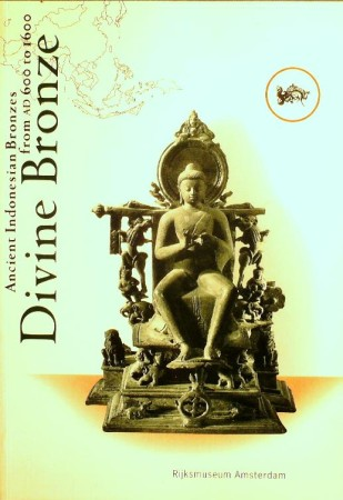 First  cover of 'DIVINE BRONZE. ANCIENT INDONESIAN BRONZES FROM AD 600 TO 1600.'