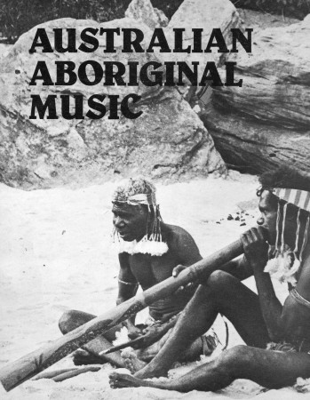 First  cover of 'AUSTRALIAN ABORIGINAL MUSIC.'