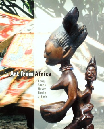 First  cover of 'ART FROM AFRICA. LONG STEPS NEVER BROKE A BACK.'