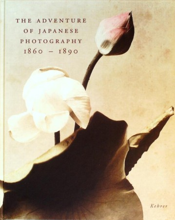 First  cover of 'THE ADVENTURE OF JAPANESE PHOTOGRAPHY 1860-1890.'