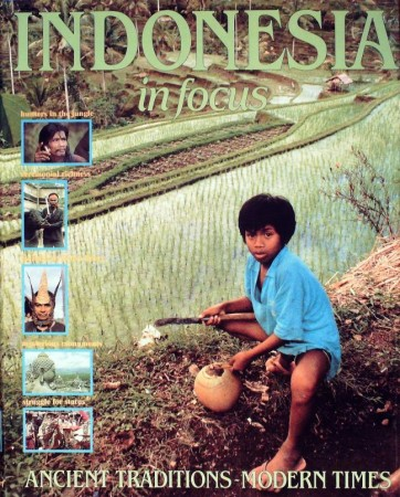 First  cover of 'INDONESIA IN FOCUS. ANCIENT TRADITIONS - MODERN TIMES.'